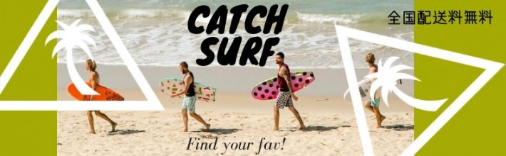 CATCH SURF Free Shipping!